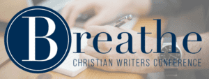 Breathe Christian Writers Conference - Oct 2017