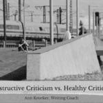 Destructive Criticism vs. Healthy Critique