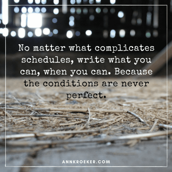 Conditions are never perfect.