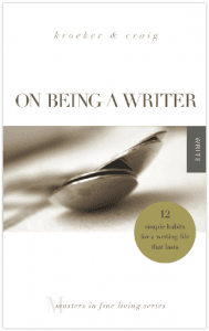 On Being a Writer book by Ann Kroeker and Charity Singleton Craig