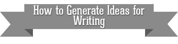 How to Generate Ideas for Writing - Ann Kroeker, Writing Coach