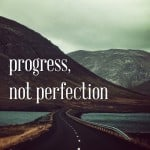 #14: Progress, Not Perfection