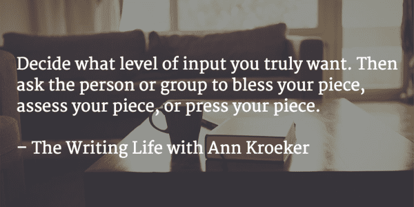 Bless, Assess, or Press - The Writing Life with Ann Kroeker podcast