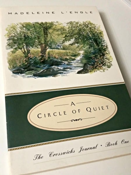 A Circle of Quiet by Madeleine L'Engle - Write in the Midst of Motherhood