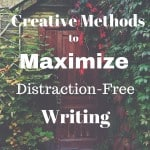 Write in the Middle: Yes, You Can Maximize Distraction-Free Writing