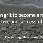 The Writing Life Podcast: How Writers Increase Grit