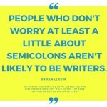 Writing Quotes: Ursula Le Guin on Semicolons