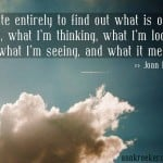 Writing Quotes: Joan Didion on writing to find out what is on my mind