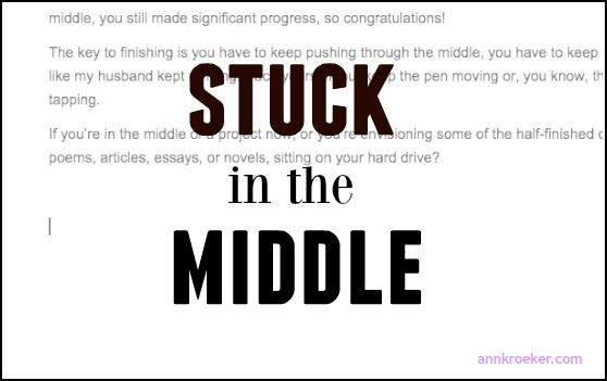 Stuck in the Middle podcast - Ann Kroeker, Writing Coach