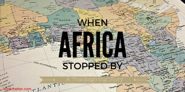 When Africa Stopped By
