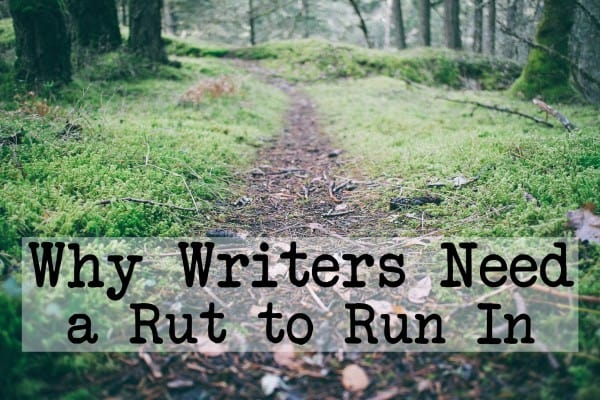 Why Writers Need a Rut to Run In - Ann Kroeker, Writing Coach podcast