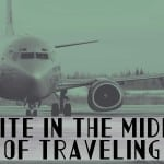 Write in the Middle of Traveling