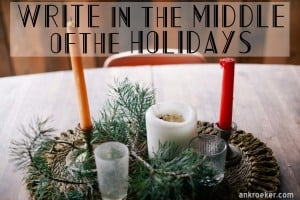 Write in the Middle of the Holidays