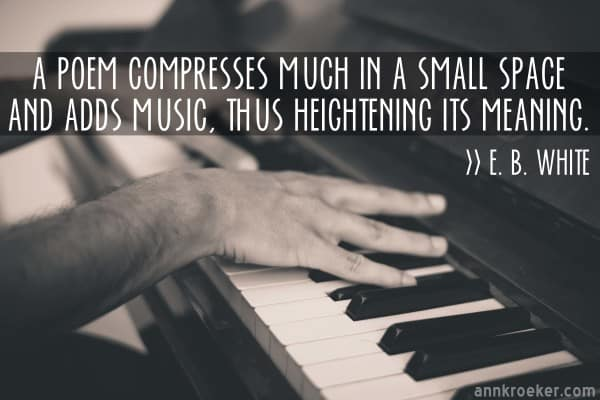 Writing Quotes: E. B. White on how a poem adds music - Ann Kroeker ...