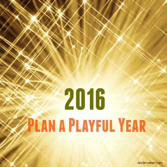 Plan a Playful Year - 2016