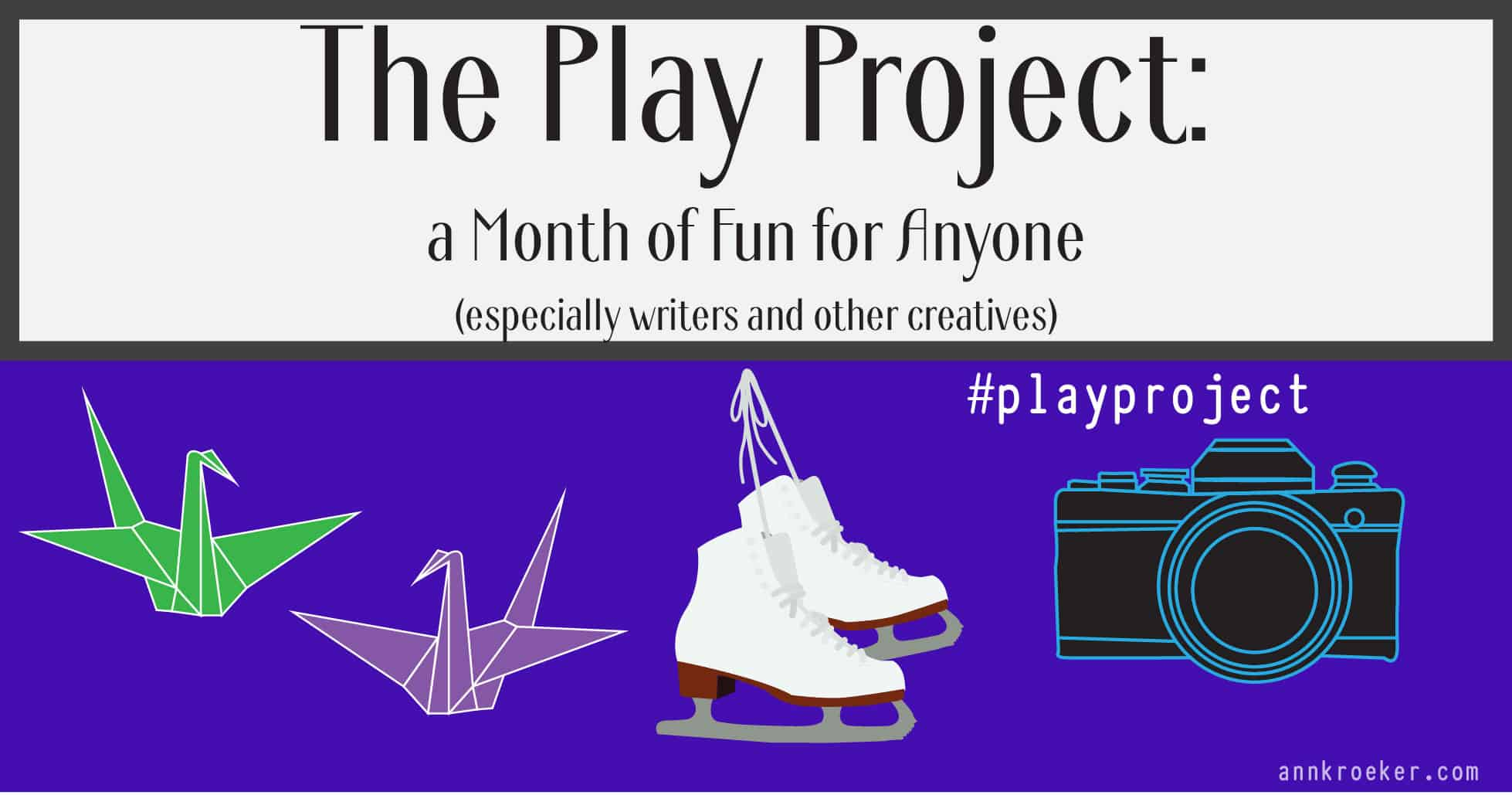 The Play Project - A Month of Fun for Anyone - Facebook sized