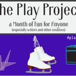 The Play Project: A Month of Fun for Anyone (especially writers and other creatives)