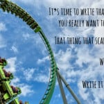 #32: What's the Thing You Really Want to Write…That Scares You?