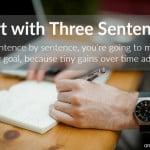 #33: Start with Three Sentences