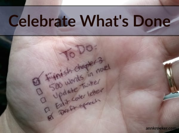 Celebrate What's Done - Ann Kroeker, Writing Coach podcast