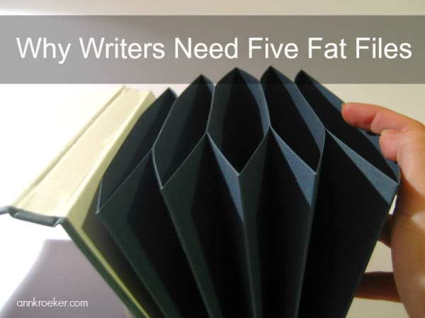 Why Writers Need Five Fat Files