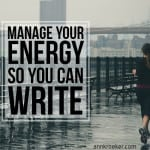 #42: Manage Your Energy So You Can Write