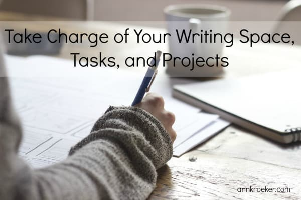 Take Charge of Your Writing Space, Tasks, and Projects