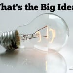 Ep 46: What's the Big Idea?