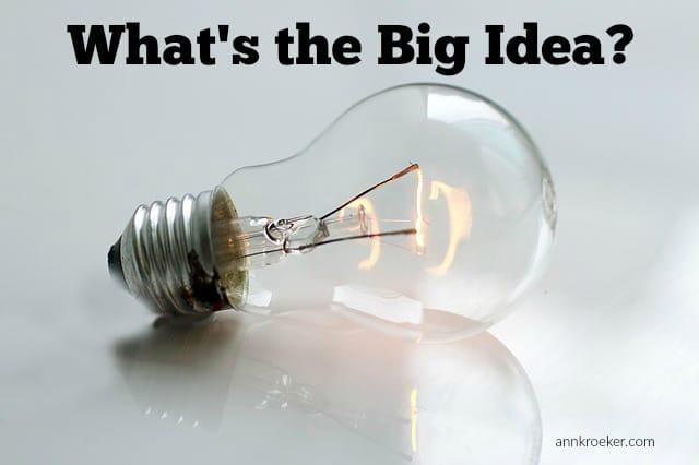 Ep 46: What's the Big Idea - Ann Kroeker, Writing Coach