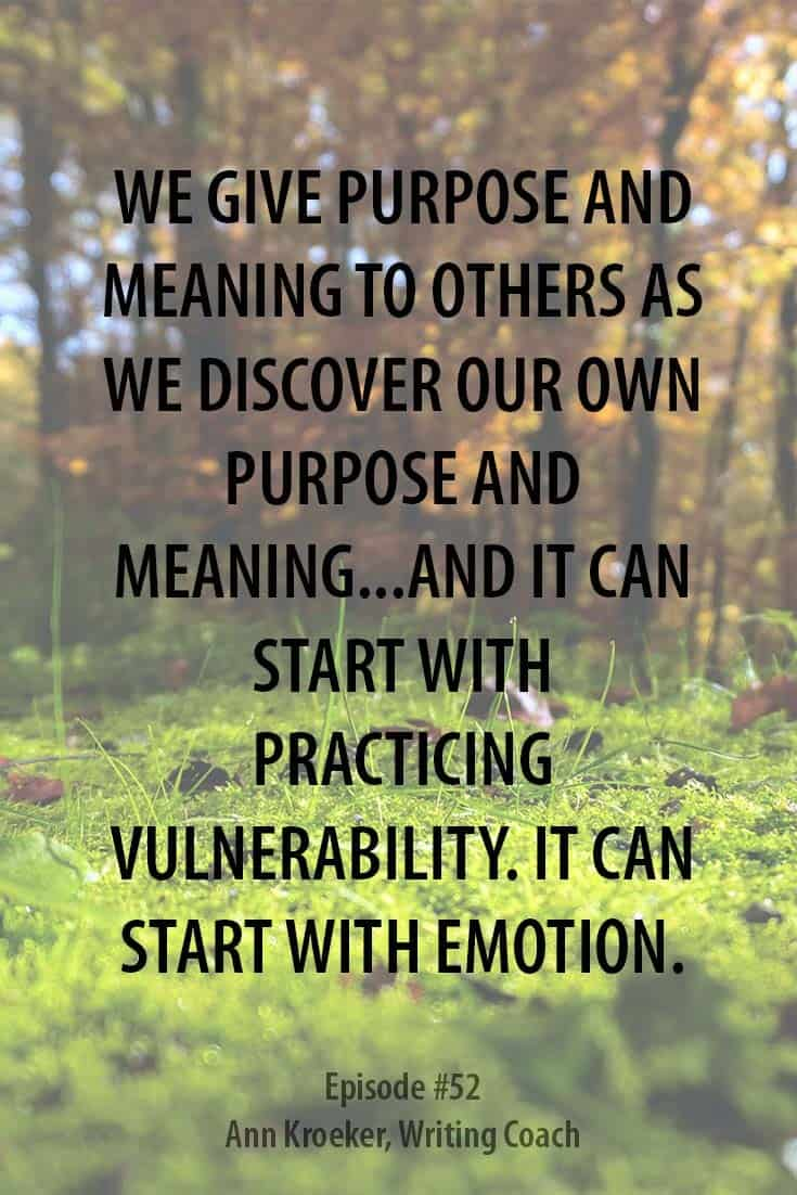 We give purpose and meaning to others as we discover our own purpose and meaning