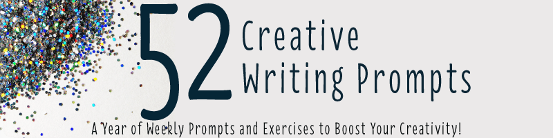 52 Creative Writing Prompts: A Year of Weekly Prompts and Exercises to Boost Your Creativity