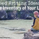 #53: Need Writing Ideas? Take Inventory of Your Life!