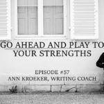 #57: Go Ahead and Play to Your Strengths