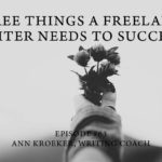 #63: Three Things a Freelance Writer Needs to Succeed