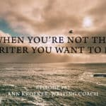 #62: When You're Not the Writer You Want to Be