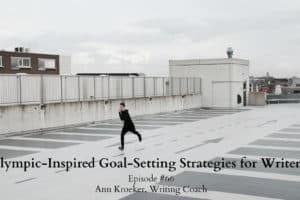 #66: Olympic-Inspired Goal-Setting Strategies for Writers