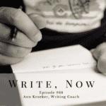 #68: Write, Now