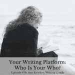 #79: Your Writing Platform: Who Is Your Who?
