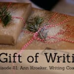 Ep 81: A Gift of Writing