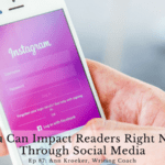 Ep 87: You Can Impact Readers Right Now through Social Media