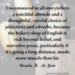 On the careful choice of adjectives and adverbs