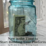 Ep 85: Now Is the Time to Start Building Your Platform