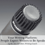 Ep 84: Your Writing Platform – Do People Expect Writers to Be Speakers?