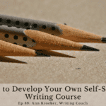 Ep 88: How to Develop Your Own Self-Study Writing Course