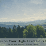 Ep 95: Focus on Your High-Level Edits First