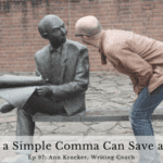 Ep 97: How a Simple Comma Can Save a Life