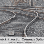 Ep 98: Quick Fixes for Commas Splices
