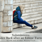 Ep 100: Submissions – How to Bounce Back After an Editor Turns You Down