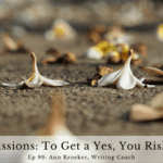 Ep 99: Submissions – To Get a Yes, You Risk a No