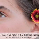 Ep 101: Energize Your Writing by Memorizing Poems